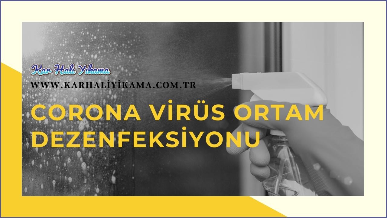 Corona Virüs Ortam Dezenfeksiyonu